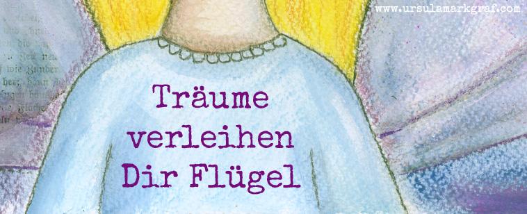 """""""Träume verleihen Dir Flügel"""" - mixed media Bild von Ursula Markgraf"""