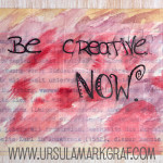 Sunday whispers – Be creative