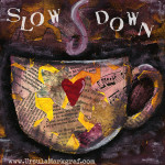 Sunday whispers – 15 ways to slow down your life