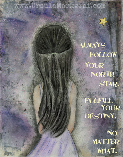 Follow your north star - mixed media art by Ursula Markgraf