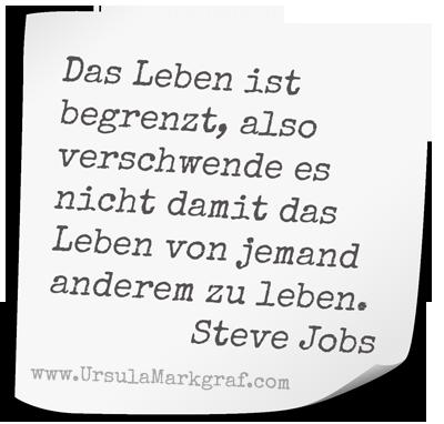 Steve Jobs - Zitat - Ursula Markgraf