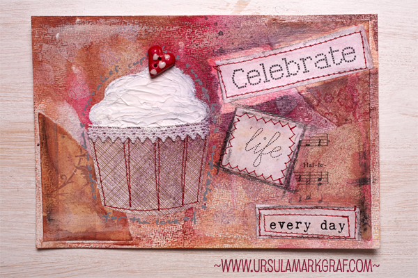 Celebrate life every day - mixed media art - by Ursula Markgraf