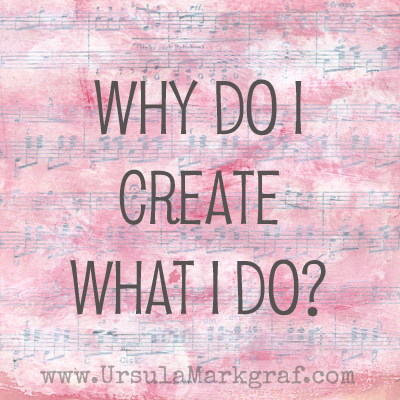 Why do I create what I do?